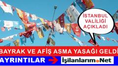 İstanbul'da 1 Kasım Erken Seçim Bayrak ve Afiş Yasağı Geldi