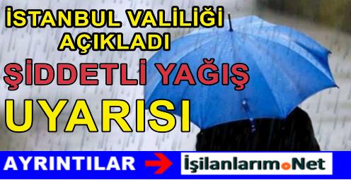 İstanbul Valiliğinden Çok Şiddetli Yağış İçin Önemli Duyuru