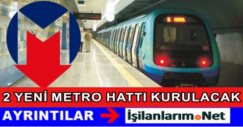 İstanbul İçin 2 Yeni Metro Güzergahı Nereden Geçecek