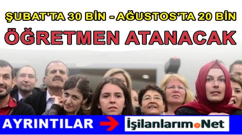 ŞUBAT VE AĞUSTOSTA 50 BİN ÖĞRETMEN ATANACAK