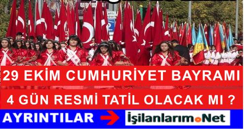 29 Ekim Cumhuriyet Bayramı 4 Gün Resmi Tatil Mi Olacak