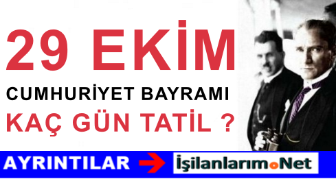 29 Ekim 2015 Cumhuriyet Bayramı Kaç Gün Tatil Olacak
