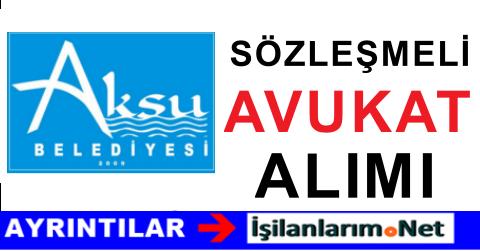 Antalya Aksu Belediyesi Sözleşmeli Avukat Alımı İlanı