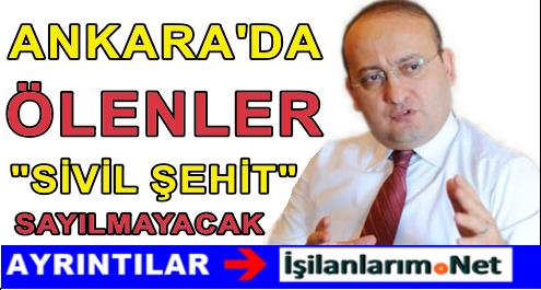 Ankara'da Ölenler Sivil Şehit Statüsünde Sayılmayacak