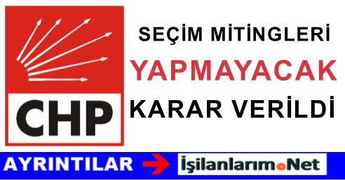 CHP 1 Kasım Erken Seçimler İçin Miting Yapmama Kararı Aldı