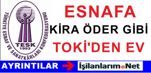 TESK Genel Başkanından Esnaflara Ev Müjdesi Verildi
