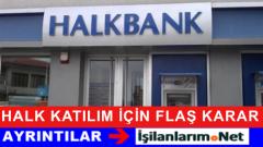 Halk Bankasının Katılım Bankası Kuruluş İzni İptal Edildi