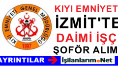 Kıyı Emniyeti Genel Müdürlüğü İzmit'te Şoför İşçi Alımı İlanı