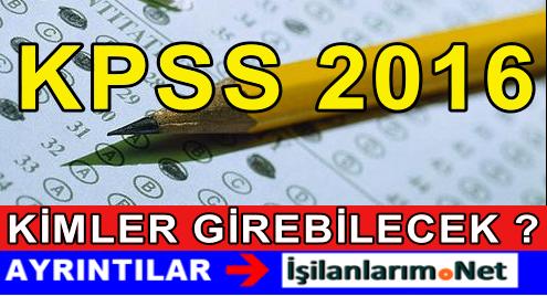 2016 KPSS Sınavına Kimler Girebilir ? Soru Cevap Şeklinde