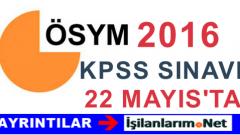2016 KPSS Lisans Genel Yetenek – Kültür Sınavı 22 Mayıs'ta