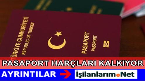 PASAPORT HARÇLARI KALKIYOR