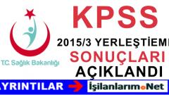 Sağlık Bakanlığı 2015/3 KPSS Personel Yerleştirme Sonuçları