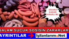 Sucuk Salam Sosis En Az Sigara Kadar Sağlığa Zararlı