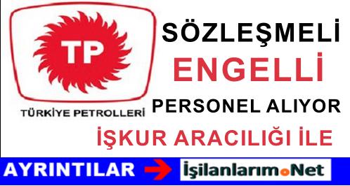 Türkiye Petrolleri Sözleşmeli Engelli Personel Alımı İlanı 2015
