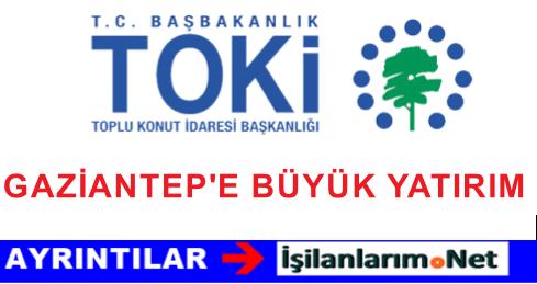 Gaziantep'e TOKİ'den 50 BİN Konutluk Proje İçin Çalışmalar