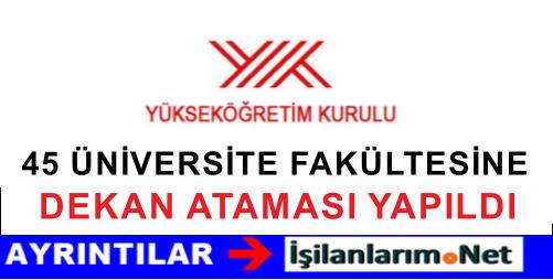 YÖK 45 Üniversite ve Fakülteye Dekan Ataması Yaptı