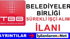 Türkiye Belediyeler Birliğine Sürekli İşçi Personel Alımı İlanı