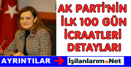 Ak Parti Hükümetinin İlk 100 Gün İçinde Yapacakları İcraatlar