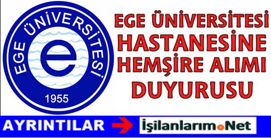 İzmir Ege Üniversitesi Hastanesine 54 Hemşire Alımı İlanı