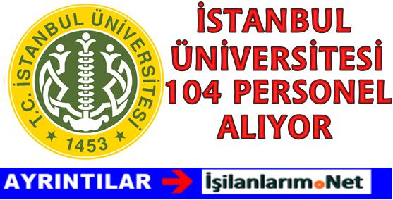 İstanbul Üniversitesi 104 Sağlık Teknikeri Hemşire Alımı İlanı