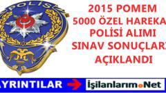 2015 POMEM 5000 Özel Harekat Polisi Alımı Sonuçları Açıklandı