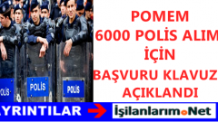 POMEM 6 Bin Polis Alımı Başvuru Kılavuzu Açıklandı