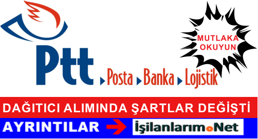 PTT Dağıtıcı Personel Alımında Sürücü Belgesi Değişikliği