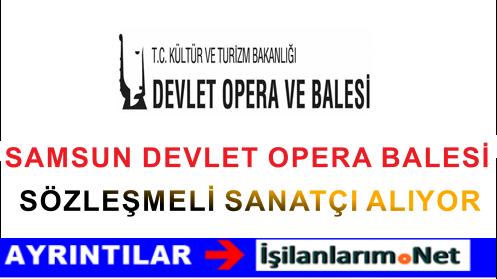 Samsun Devlet Opera Balesi Sözleşmeli Sanatçı Alımı İlanı
