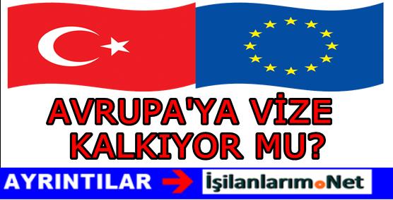 Avrupaya 2016 Yılında Vize Kalkıyor Mu? Türkiye AB Anlaşması