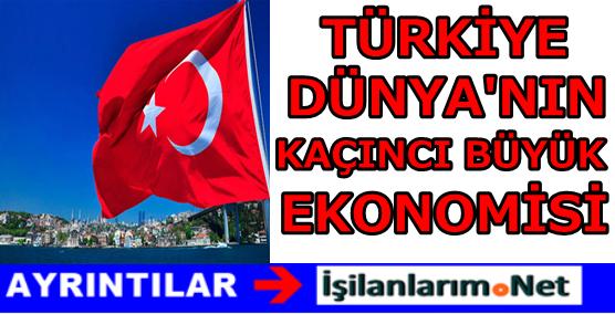 Türkiye Dünyanın Kaçıncı Büyük Ekonomisi 2016