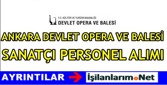 Ankara Devlet Opera Ve Balesi Müdürlüğü Sanatçı Alımı 2016