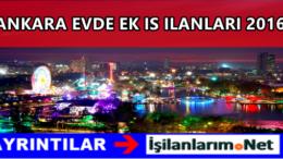 Ankara Evde Ek İş Yapmak 2016 Evlere İş Veren Firmalar
