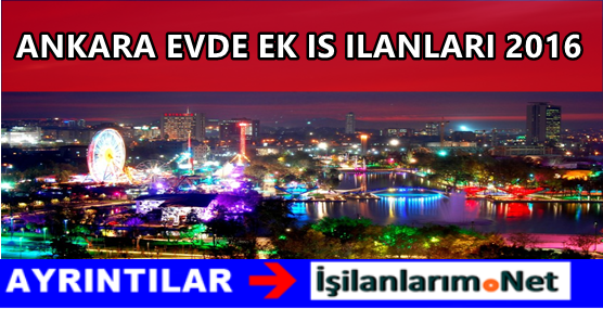 ANKARA-EVDE-EK-IS-ILANLARI-2016