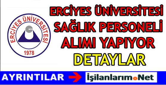 Erciyes Üniversitesi Sağlık Personeli Hemşire Alımı