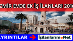 İzmir Evde Ek İş İlanları | Evlere İş Veren Firmalar