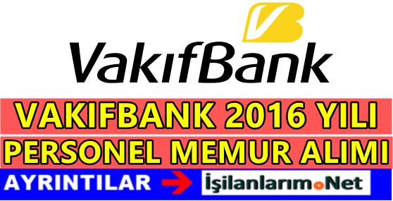 Vakıfbank Personel Alımı 2016 İş Başvurusu