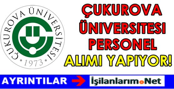 Çukurova Üniversitesi Personel Alımı 2016