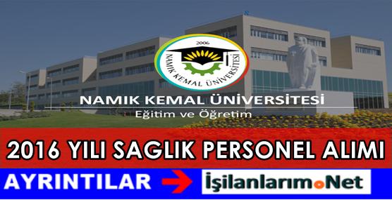 Namık Kemal Üniversitesi Hemşire Sağlık Personeli Alımı 2016