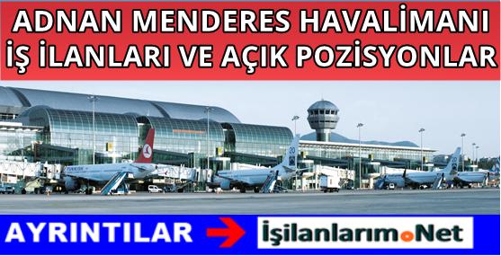 İzmir Adnan Menderes Havalimanı İş İlanları Açık Pozisyonlar