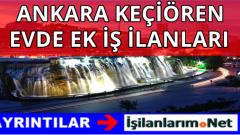 Ankara Keçiören Evde Ek İş İlanları ve Evlere İş Veren Firmalar