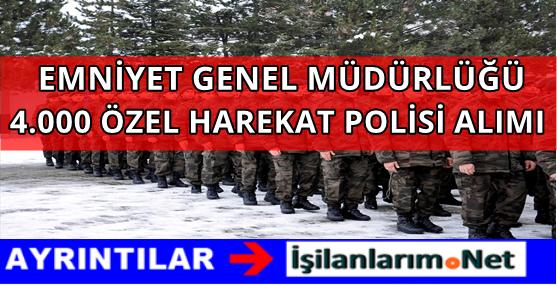 Emniyet (EGM) Yeni 2016 Yılı 4 BİN Özel Harekat Polisi Alımı İlanı
