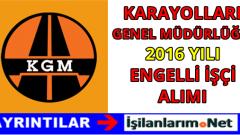 Karayolları Genel Müdürlüğü Engelli İşçi Alımı 2016