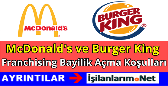 MCDONALDS-BURGER-KING-FRANCHISING-KOSULLARI