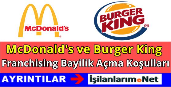 McDonalds ve Burger King Bayilik Açma Şartları ve Franchise Ücreti