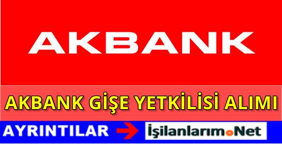 Akbank Gişe Yetkilisi Personel Alımı 2016
