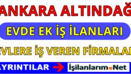 Ankara Altındağ Evde Ek İş İlanları Altındağ Evlere İş Veren Firmalar
