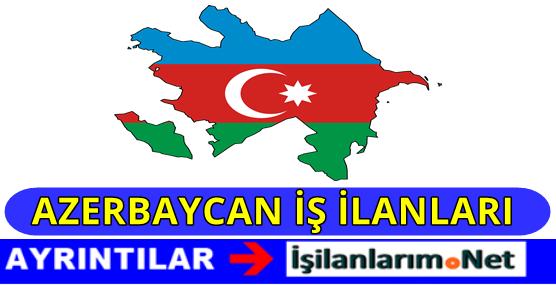Azerbaycan Bakü Iş Ilanları Eleman Arayan Firmalar Iş Ilanlarım