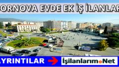 İzmir Bornova Evde İş İmkanları Neler? Eve İş Veren Firmalar