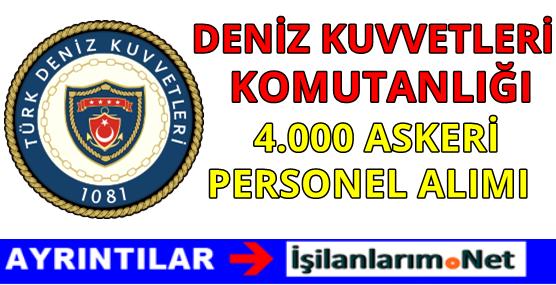 Deniz Kuvvetleri Komutanlığı 4000 Askeri Personel Alımı