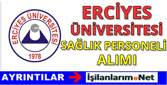 Erciyes Üniversitesi Sağlık Personeli Alımı 2016